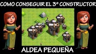 COMO Y CUANDO SE CONSIGUE EL 3º CONSTRUCTOR - Comenzando Clash of Clans #3 - Español
