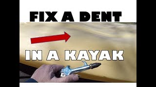 How To Fix a Dent in a Kayak - BIG Dent