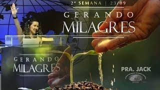 Seminário Gerando Milagres - 2ª Semana - Pra. Jack - IECG