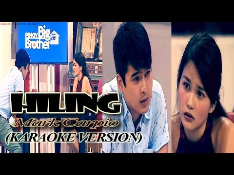 HILING - Mark Carpio (PBB Season 7 OST) (KARAOKE VERSION)
