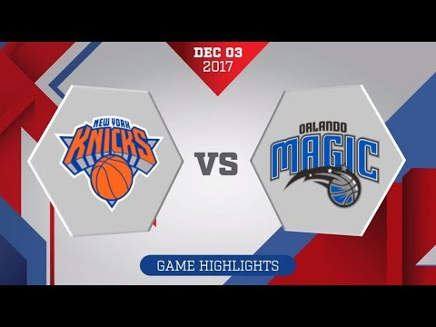 Orlando Magic vs. New York Knicks - December 3, 3017