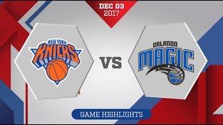 Orlando Magic vs. New York Knicks - December 3, 3017