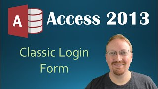 56. Creating A Classic Login Form (Programming In Microsoft Access 2013) 🎓