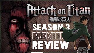 Attack On Titan Season 3 Episode 1 Review + Roar of The Awakening World Premiere