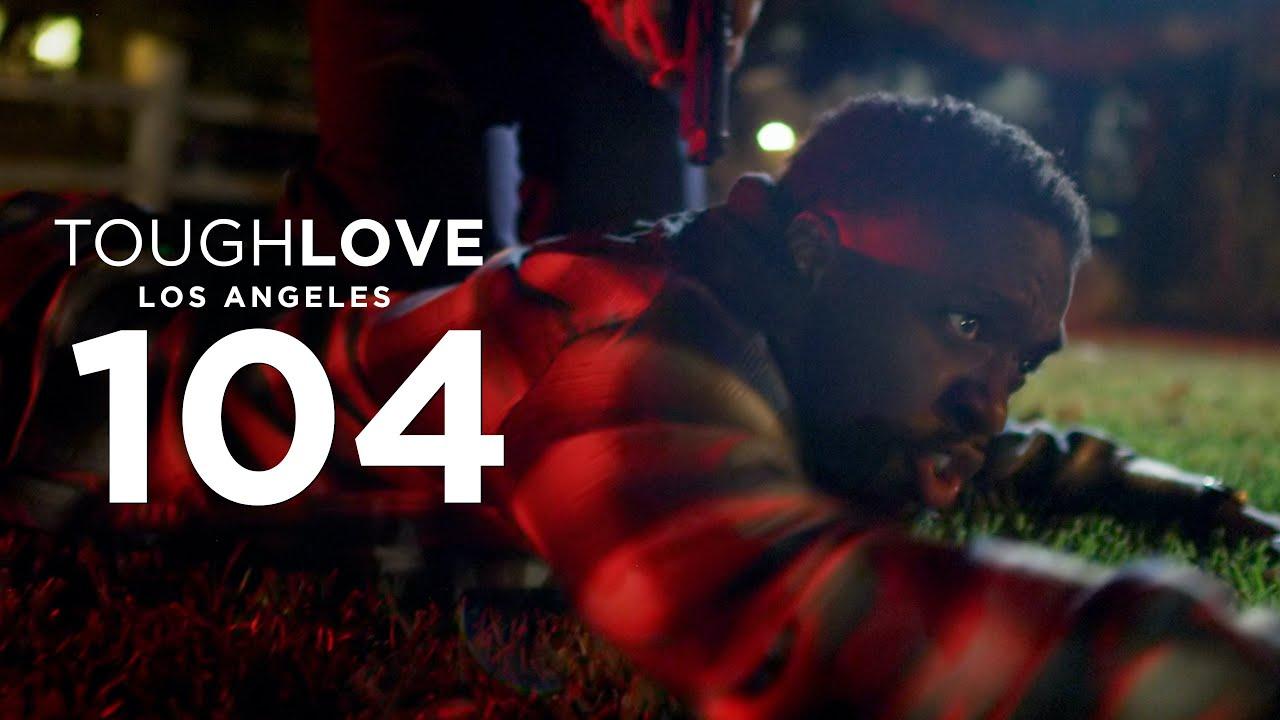 Download Tough Love: Los Angeles (Episode 4)