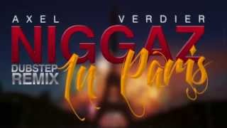 Axel Verdier - Niggaz In Paris Dubstep Remix