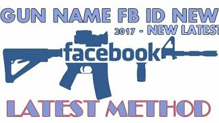 How To Make Gun Name Id On Facebook |New Trick 2017