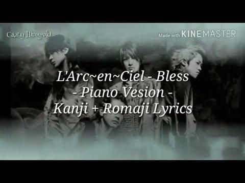 L'Arc~en~Ciel - Bless 「 Piano Version with Kanji + Romaji Lyrics」