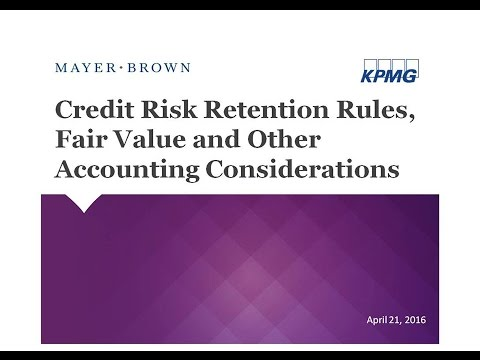 Credit Risk Retention Rules, Fair Value and Other Accounting Considerations