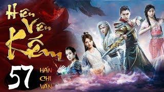 Phim Hay   Hiên Viên Kiếm Hán Chi Vân - Tập 57   PhimTV