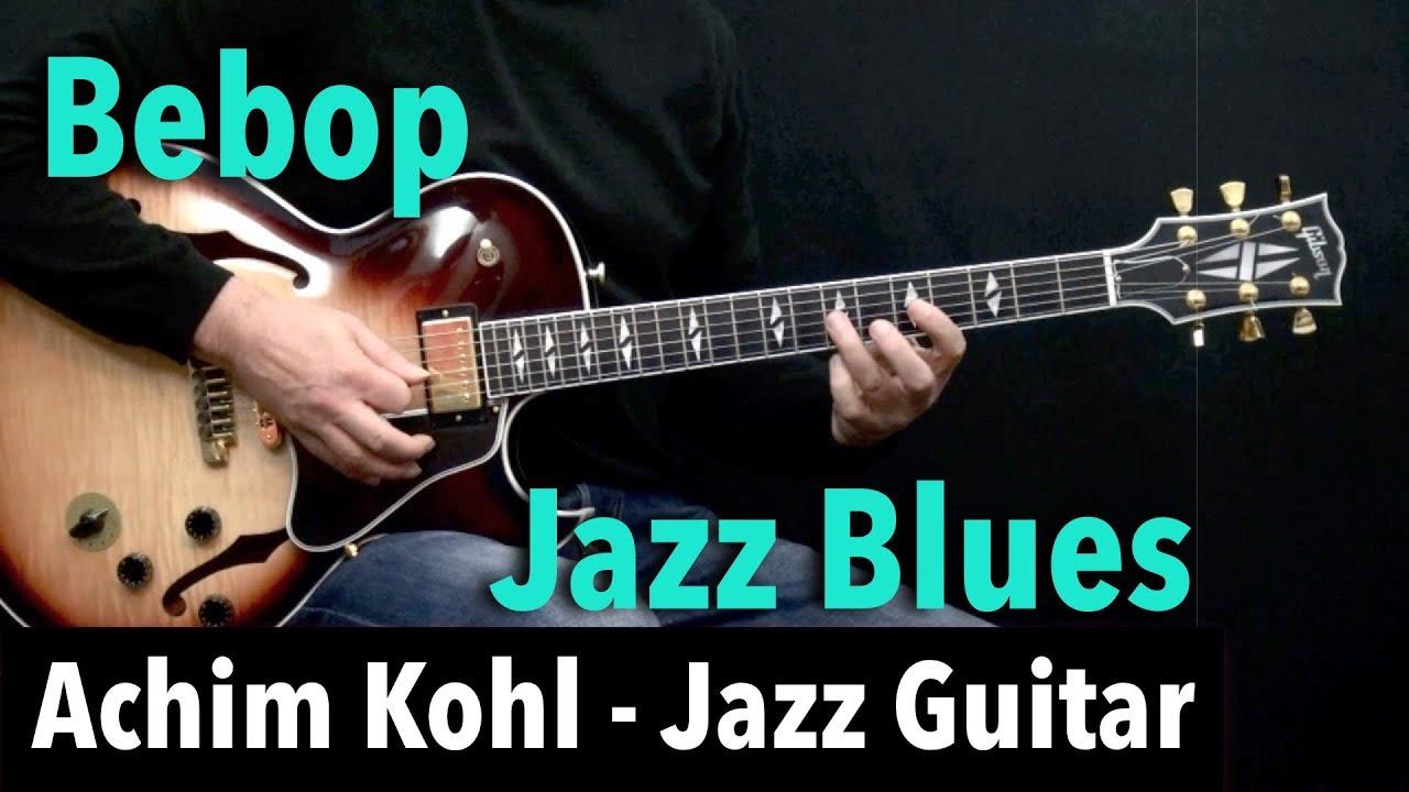 How To Play Jazz Guitar : bebop jazz blues tabs achim kohl jazz guitar youtube ~ Hamham.info Haus und Dekorationen