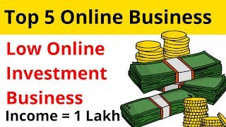 Top 5 Online Business Ideas   Small Scale Business Ideas In India