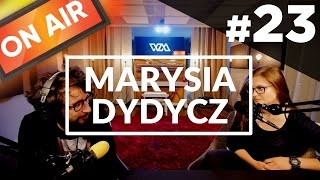 On Air #23 - Marysia Dydycz