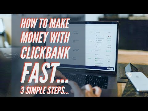 How To Make Money With Clickbank FAST! [3 SIMPLE STEPS!]