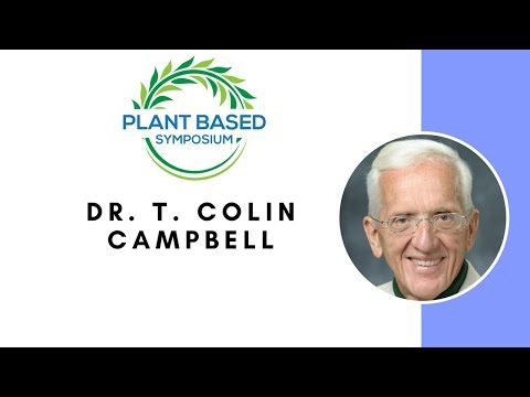 Plant Based Symposium: Dr. T Colin Campbell