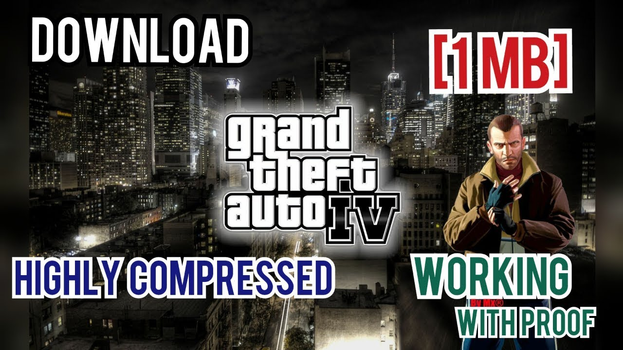 [1 MB] Download GTA 4 - Highly Compressed (Working with PROOF)