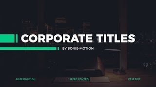 Corporate Titles ( After Effects Project Files ) ★ AE Templates ★ 2018