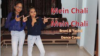 Mein Chali Mein Chali - Dance Cover by Broni & Yashvi | Full Video Song | Urvashi Kiran Sharma