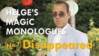 Disappeared – Helge's Magic Monologues No.7