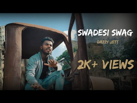 SWADESI SWAG | DAZZY JETT | OFFICIAL MUSIC VIDEO | LATEST HINDI RAP SONG | 2019