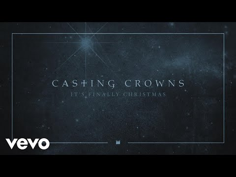 Casting Crowns - It's Finally Christmas (Audio)