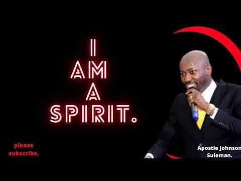 I AM A SPIRIT - #apostle johnson suleman explains