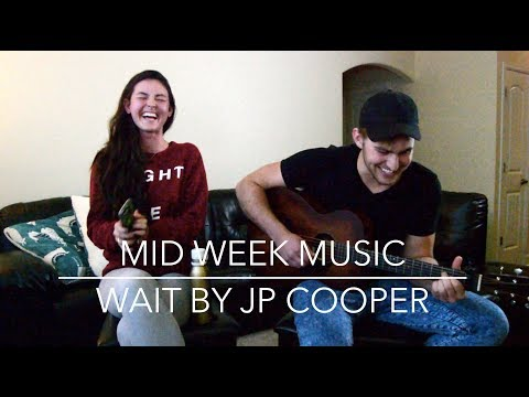 Mid Week Music - Wait by JP Cooper