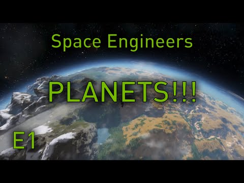 Space Engineers Planets - EP1 - Starting Out! (Space Engineers Planets Gameplay)