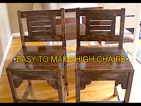 HOW TO MAKE HIGH CHAIRS, KITCHEN TABLE CHAIRS, RUSTIC, ANTIQUE, WOOD CHAIRS