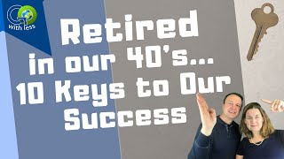 How Did We Retire Early? 10 Things We Did (+ an outtake!)