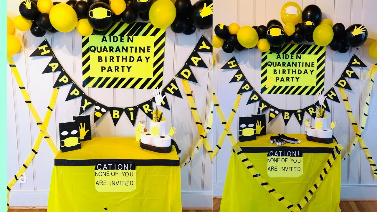 Quarantine Theme Birthday Party Social Distance Birthday Youtube
