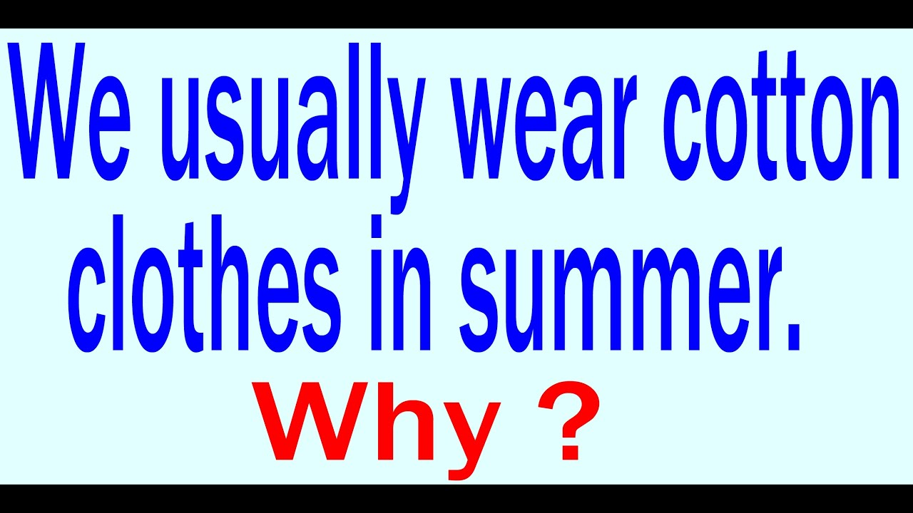 9c1d6537a83 we usually wear cotton clothes in summer. Why   - YouTube