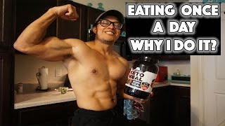 EATING ONCE A DAY | WHY I DO IT | WHAT DO I EAT?