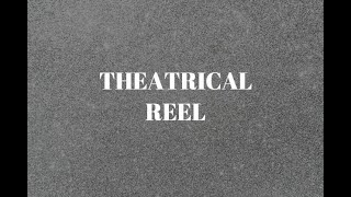 THEATRICAL REEL