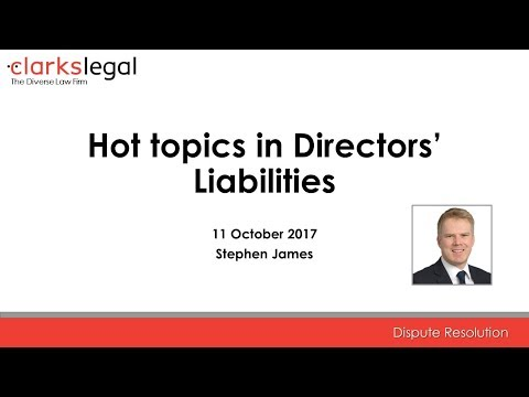 Hot topics in Directors' Liabilities