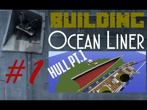 Building An Ocean Liner Ep1 Hull Pt1