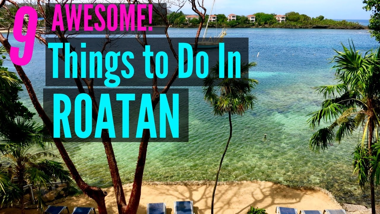 Awesome Things To Do In Roatan Honduras YouTube - 10 things to see and do in honduras