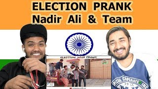 Indian reaction on ELECTION PRANK | Nadir Ali & Team |  P4 Pakao  | Swaggy d