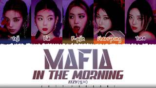 Download ✨ITZY (있지) – 'MAFIA IN THE MORNING' (마.피.아. IN THE MORNING ) Lyrics [Color Coded_Han_Rom_Eng]