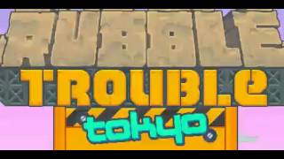 Rubble Trouble Tokyo - Menu and Game Theme 1