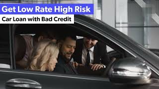 Car Loan for High Risk - Best high Risk Auto Loans