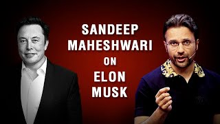Sandeep Maheshwari on Elon Musk | Hindi