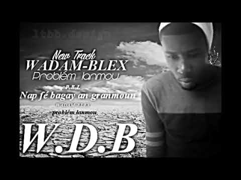Wadam-blex problem lanmou(afficial audio)