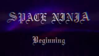 Space Ninja - Beginning [rough recording]