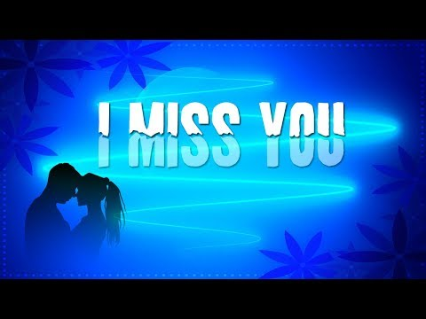 ❤💕I Miss You every second of my life   - Video message