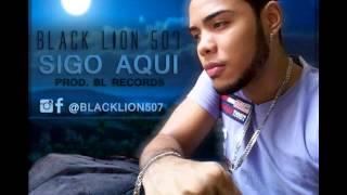 Blacklion507-Sigo Aqui