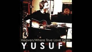 Yusuf Islam - Heaven / Where True Love Goes