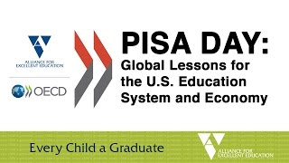 PISA Day: Global Lessons for the U.S. Education System and Economy