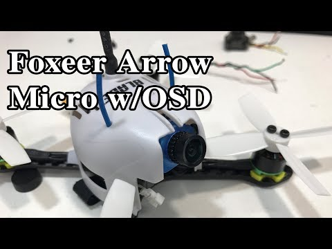 foxeer arrow micro w/osd install and flight