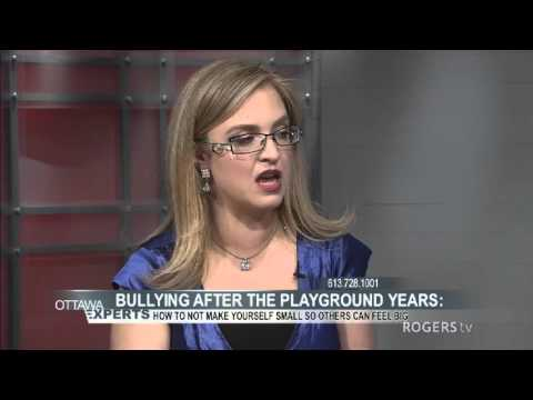Ottawa Experts - Bullying After the Playground Years Part 2
